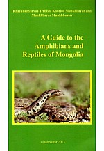A guide to the Amphibians and Reptiles of Mongolia