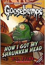 Goosebumps : How I Got My Shrunken Head