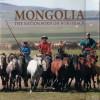 MONGOLIA the nation born on horseback